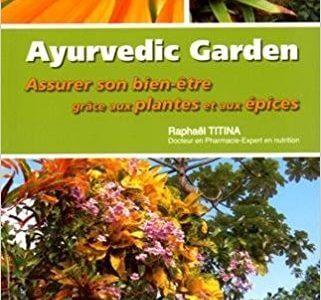 AYURVEDIC GARDEN RENCONTRE AVEC DES PLANTES REMARQUABLES